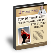 Ebook - Top 10 Strategies Super-Women Use to Stay Super-Fueled